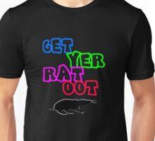 get yer rat oot Unisex T-Shirt
