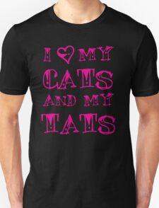I love my CATS and my TATS T-Shirt