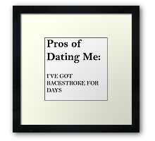 Pros Of Dating Me Framed Print