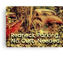 """Redneck Parking, No Curb Needed""... prints and products Canvas Print"
