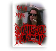 "Shattered Reality ""Oh Hi Mark"" Canvas Print"