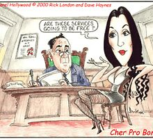 Cher: Pro Bono: by Londons Times Cartoons by Rick  London