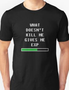 What doesn't kill me, gives me exp (white) T-Shirt
