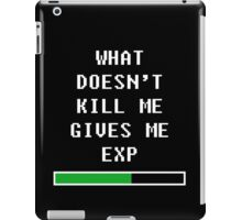 What does't kill me, gives me exp (white) iPad Case/Skin