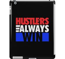 Hustlers Always Win iPad Case/Skin