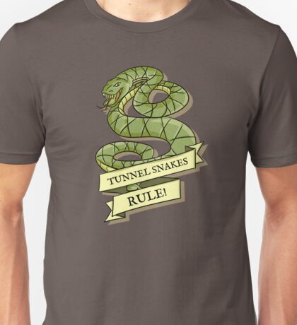 Tunnel Snakes Rule! Unisex T-Shirt