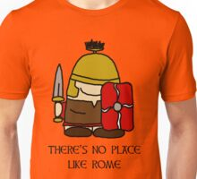 There's No Place Like Rome Unisex T-Shirt