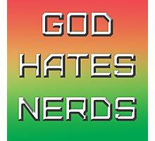 GOD HATES NERDS Photographic Print
