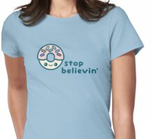 Donut Stop Believin' Womens Fitted T-Shirt