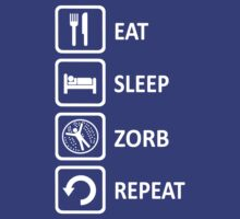 Funny Zorbing Eat Sleep Zorb Repeat by movieshirtguy