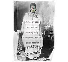 Seduce my mind and you can have my body. Find my soul and I'm yours forever Poster