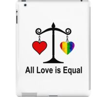 All Love is Equal. iPad Case/Skin