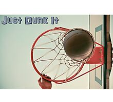 Just Dunk It! Photographic Print