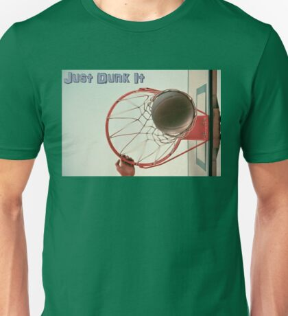 Just Dunk It! Unisex T-Shirt