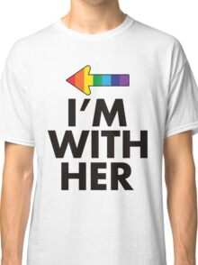 I Am With Her Lesbian Couples Design Classic T-Shirt