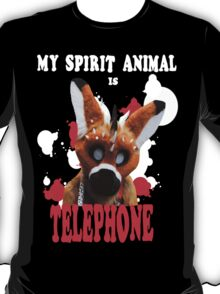 My Spirit Animal is Telephone  T-Shirt