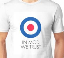 In MOD We Trust Unisex T-Shirt