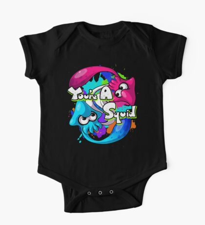 You're a Squid Now One Piece - Short Sleeve