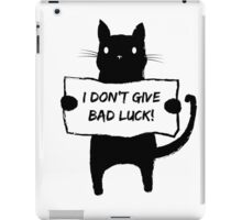 I don't give bad luck iPad Case/Skin