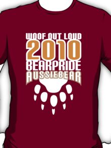 Bear Pride Australia - Aussiebear woof out loud T-Shirt