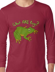 What ARE Frogs? (Basic edition) Long Sleeve T-Shirt