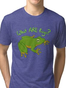 What ARE Frogs? (Basic edition) Tri-blend T-Shirt
