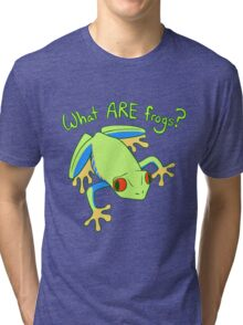 What ARE Frogs? (Tree edition) Tri-blend T-Shirt