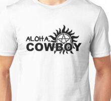 Aloha, Cowboy--SPN Season 10 Gag Reel Unisex T-Shirt