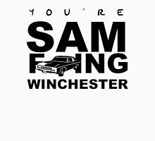 Sam F---ing Winchester 1 Unisex T-Shirt