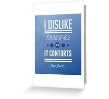 I Dislike Smiling Greeting Card