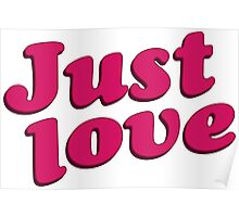 Just Love Text Typographic Quote Poster