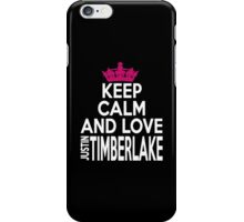 KEEP CALM AND LOVE justin TIMBERLAKE iPhone Case/Skin