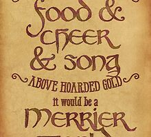 Food, Cheer, and Song - Tolkien Quote by Denise Giffin
