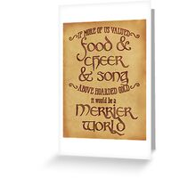 Food, Cheer, and Song - Tolkien Quote Greeting Card