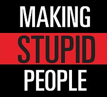 Stop Making Stupid People Famous ! by luxion