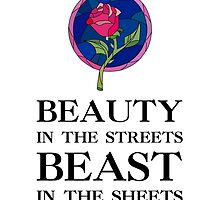 Beauty in the Streets, Beast in the Sheets BLACK FONT by LlapBazinga