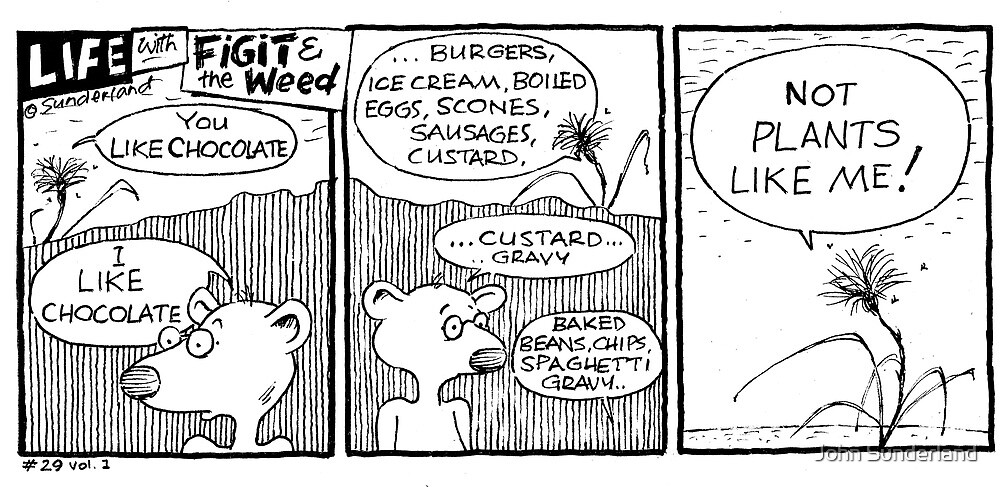 life with Figit and the Weed. #25. Custard gravy.   by John Sunderland