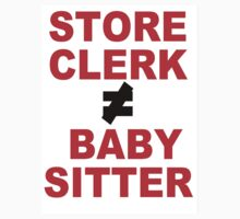STORE CLERK DOES NOT EQUAL BABYSITTER by SirAdrian