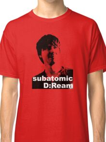 subatomic D:Ream Classic T-Shirt