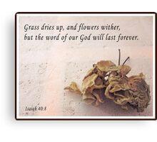 Isaiah 40:8 Canvas Print