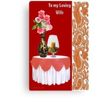 To My loving Wife Canvas Print