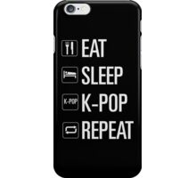 EAT SLEEP KPOP REPEAT iPhone Case/Skin