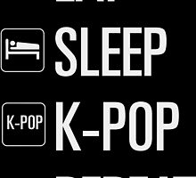 EAT SLEEP KPOP REPEAT by drdv02