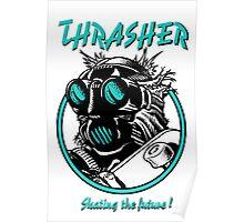 Thrasher // Skate the Future // blue Poster