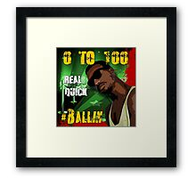 0 to 100...Real Quick   # Ballin Framed Print