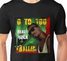 0 to 100...Real Quick   # Ballin Unisex T-Shirt