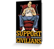 Support Our Civilians Greeting Card