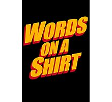 Words On A Shirt Photographic Print