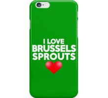 I love brussels sprouts iPhone Case/Skin