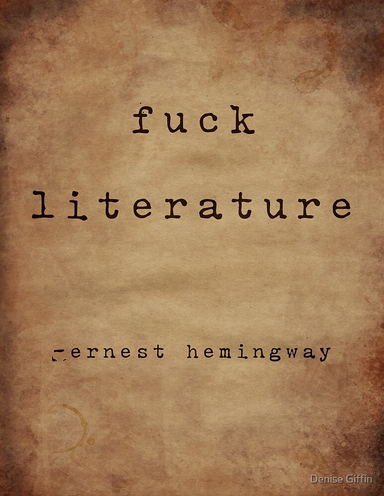 Hemingway On Literature by Denise Giffin